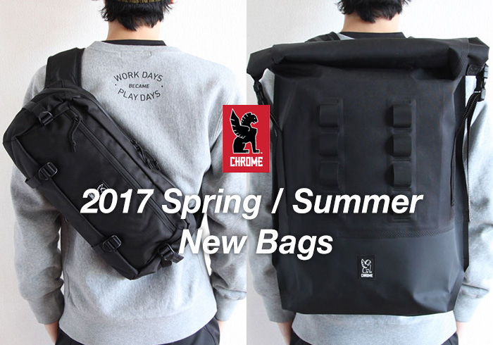 CHROME (クローム) 2017 Spring / Summer New Bags 新着バッグのご紹介