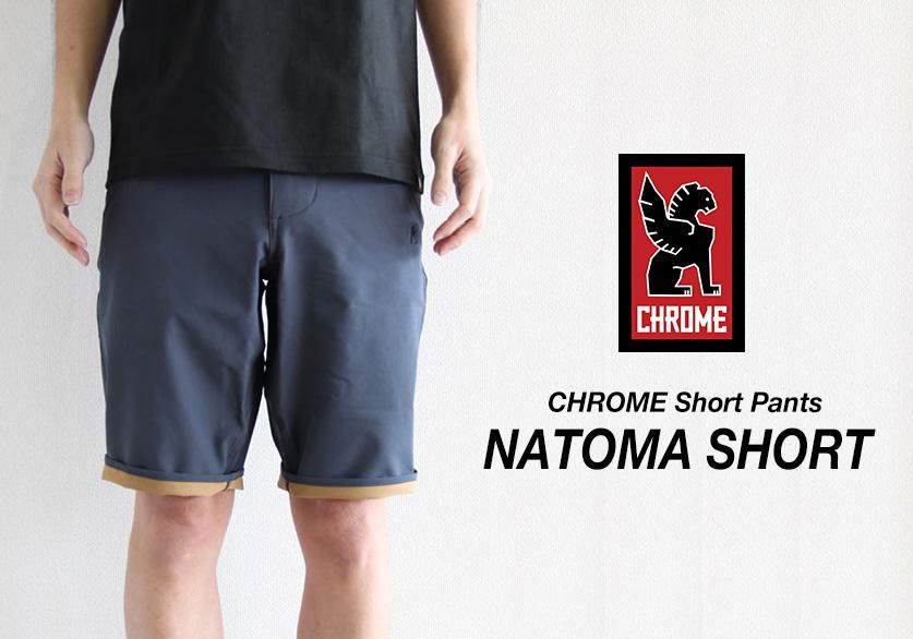CHROME (クローム) Short Pants NATOMA SHORT