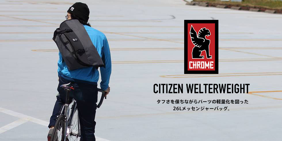 CITIZEN WELTERWEIGHT (シチズン ウェルターウェイト) - CHROME (クローム)